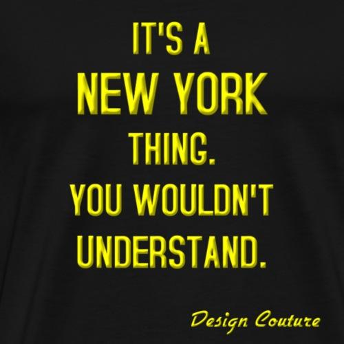IT S A NEW YORK THING YELLOW - Men's Premium T-Shirt