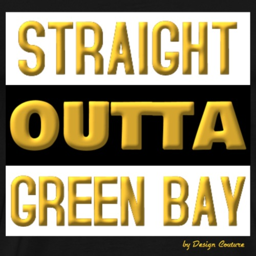 STRAIGHT OUTTA GREEN BAY GOLD - Men's Premium T-Shirt