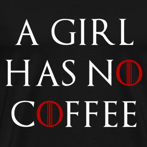 A girl has no coffee - Men's Premium T-Shirt