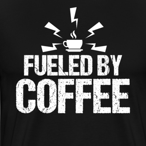 Fueled By Coffee - Men's Premium T-Shirt