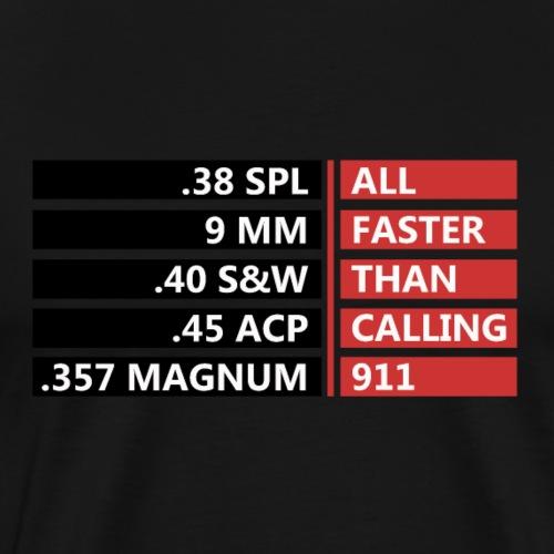 All faster than calling 911 - Men's Premium T-Shirt