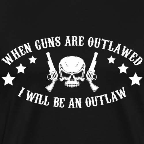 I Will Be An Outlaw - Men's Premium T-Shirt