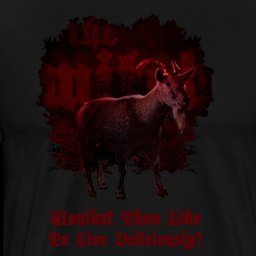 Wouldst Thou Like to Live Deliciously? - Men's Premium T-Shirt