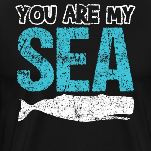 You Are My Sea I Love You, Whale - Men's Premium T-Shirt