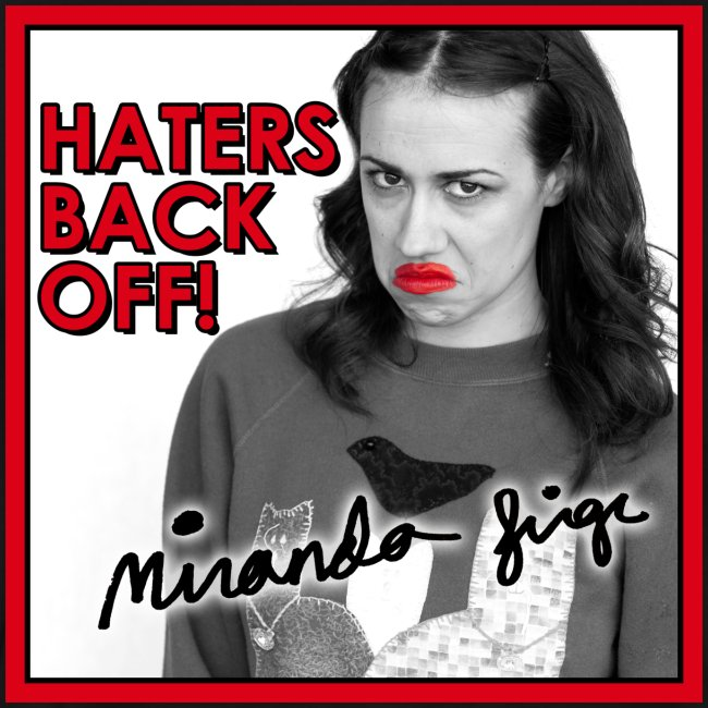 Miranda Sings Haters Back Off!