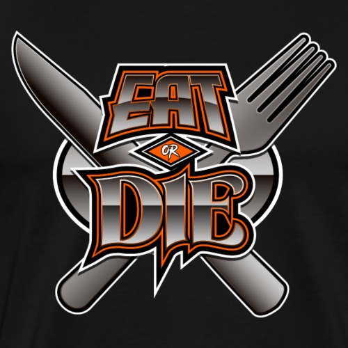 EAT or DIE [Silver] - Men's Premium T-Shirt