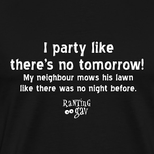 Party Like There's No Tomorrow