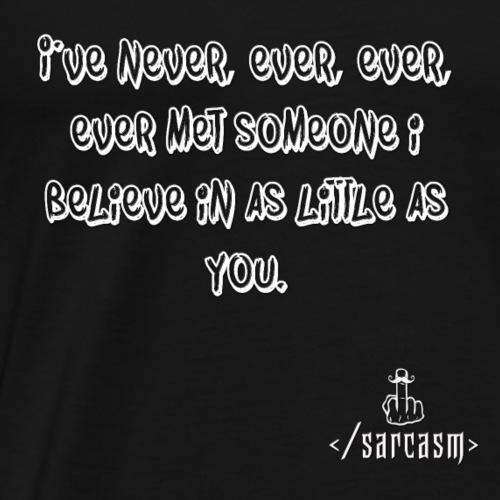 Ramsayism # 12 - Never ever ever ever met someone - Men's Premium T-Shirt
