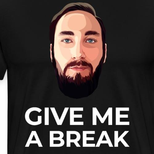 Give me a break - Men's Premium T-Shirt