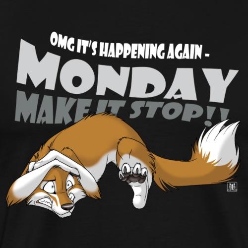 Monday - Make it stop! - Men's Premium T-Shirt