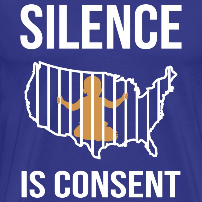 Silence is Consent Babies in Cages