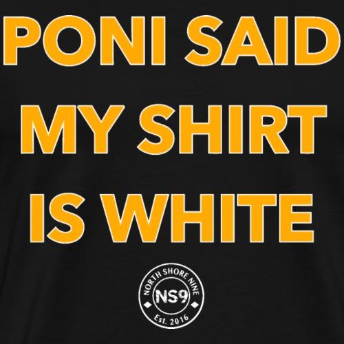 Poni Says - Men's Premium T-Shirt