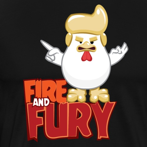Fire and fury - Chicken Trump - Men's Premium T-Shirt