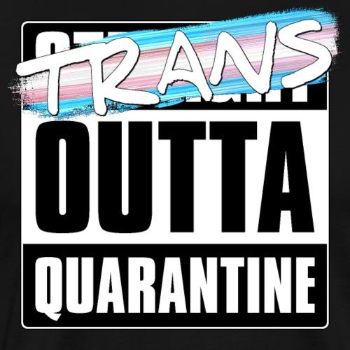 Trans Outta Quarantine - Transgender Pride - Men's Premium T-Shirt