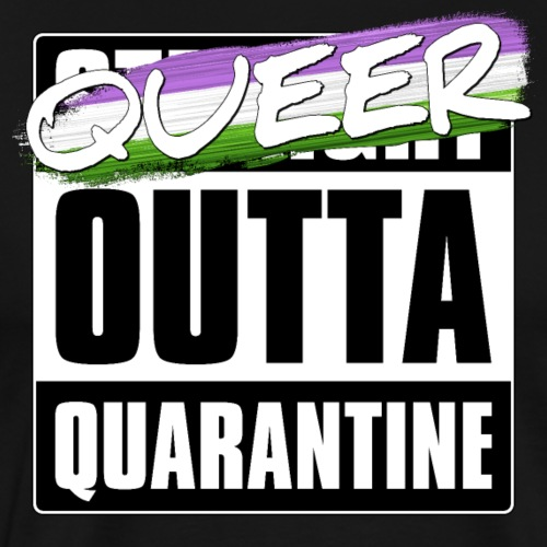Queer Outta Quarantine - Genderqueer Pride - Men's Premium T-Shirt