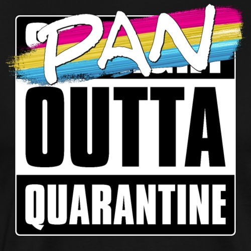 Pan Outta Quarantine - Pansexual Pride - Men's Premium T-Shirt