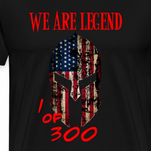 We are Legend. One of 300. - Men's Premium T-Shirt