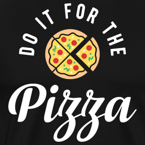 Do It For The Pizza - Men's Premium T-Shirt