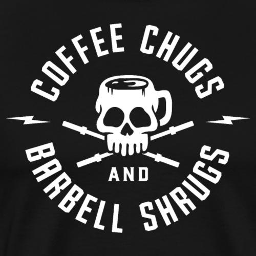 Coffee Chugs And Barbell Shrugs - Men's Premium T-Shirt