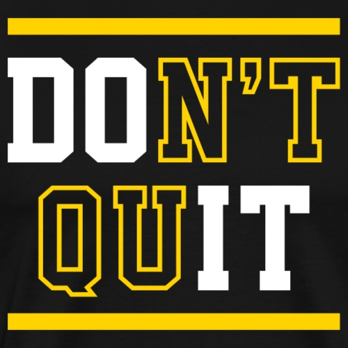 Don't Quit (Do It) - Men's Premium T-Shirt