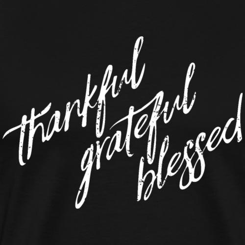 Thankful Grateful Blessed - Men's Premium T-Shirt