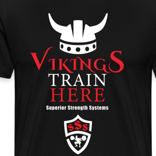 Vikings Train Here - Men's Premium T-Shirt