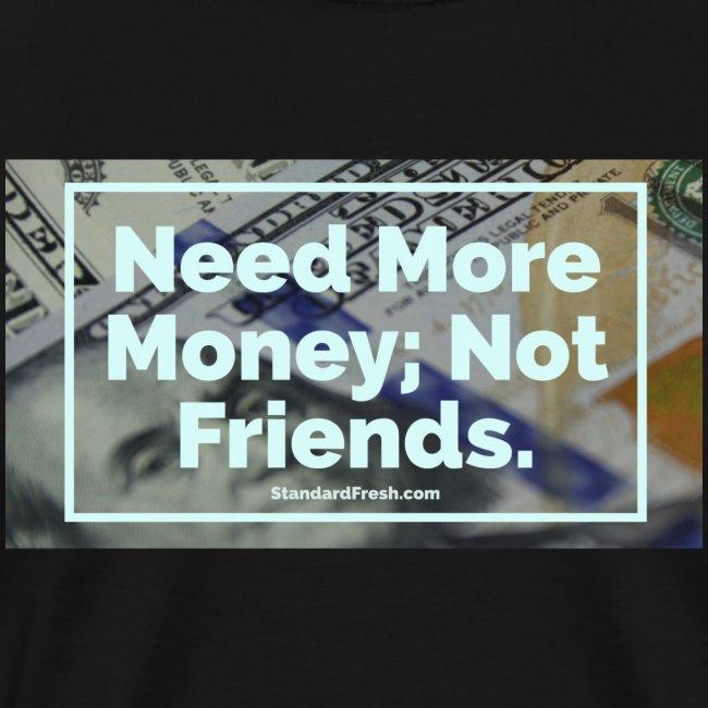 Need More Money