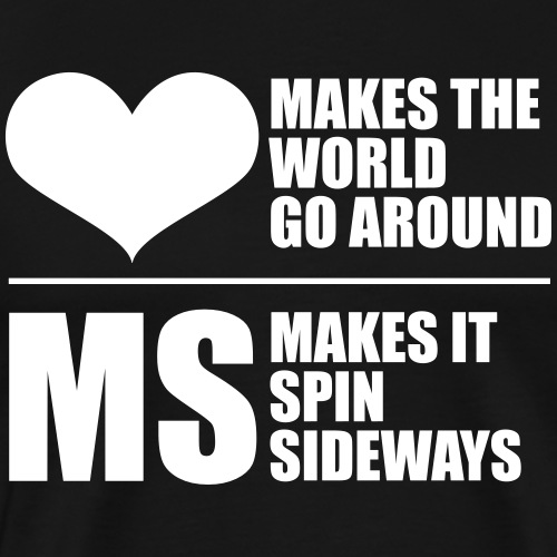 MS Makes the World spin - Men's Premium T-Shirt