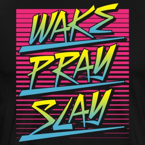 Wake Pray Slay (Sunrise Retro) - Men's Premium T-Shirt