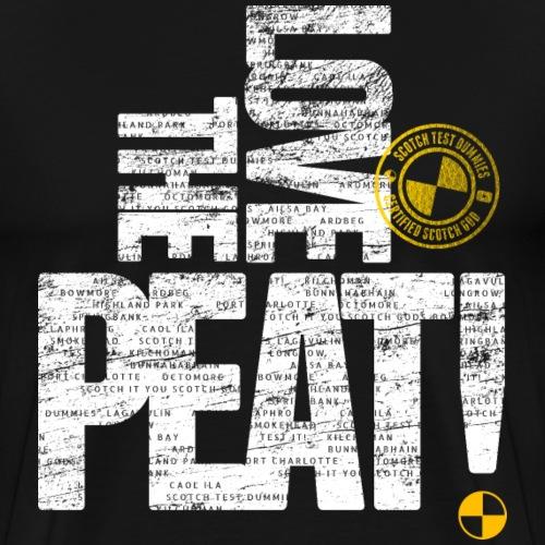 Scotch Test Dummies...Love the Peat! - Men's Premium T-Shirt