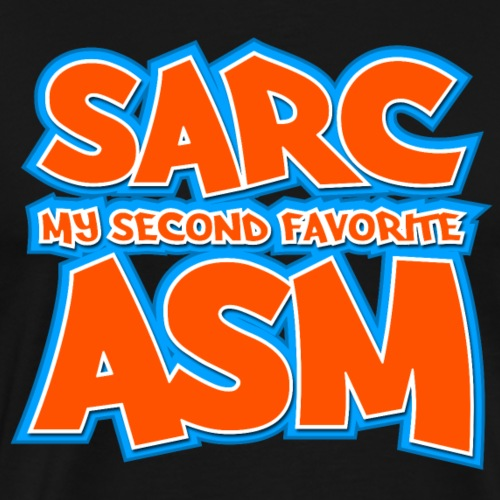 Sarc, My Second Favorite Asm - Men's Premium T-Shirt