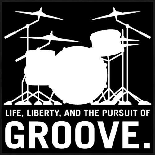 Life, Liberty, and the pursuit of Groove, Drum Art - Men's Premium T-Shirt