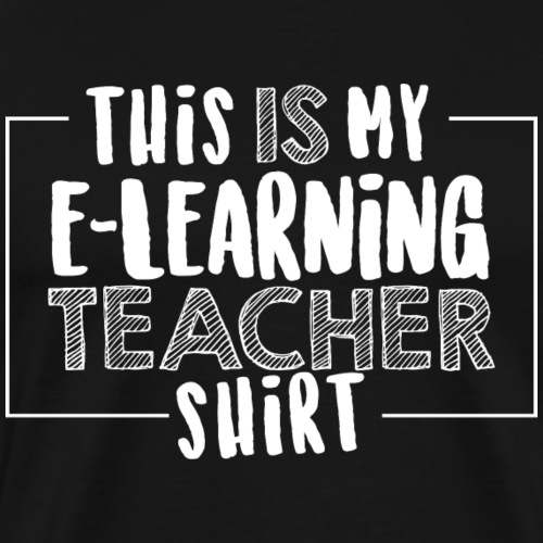 This is my eLearning Teacher Shirt - Men's Premium T-Shirt