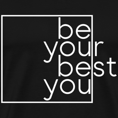 Be Your Best You - Men's Premium T-Shirt