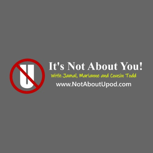 it's Not About You with Jamal, Marianne and Todd - Men's Premium T-Shirt