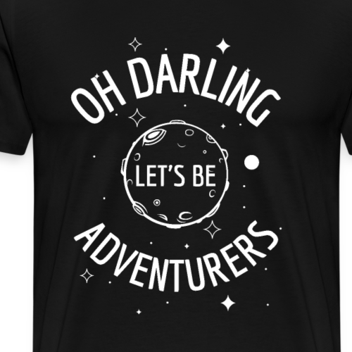 Oh Darling Let's be Adventurers