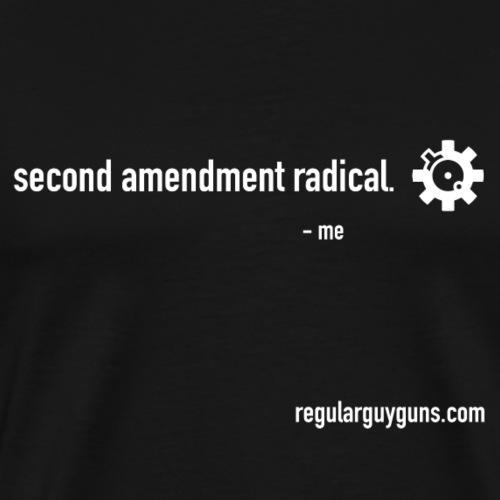 Second Amendment Radical - Men's Premium T-Shirt