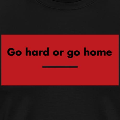 go hard II - Men's Premium T-Shirt