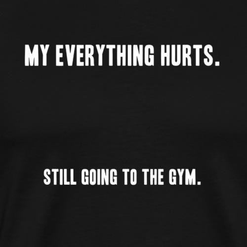 still going to the gym - Men's Premium T-Shirt
