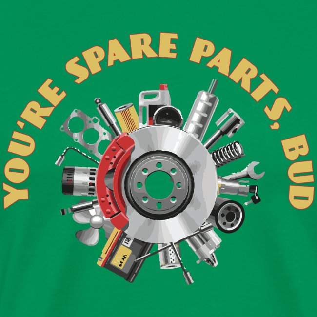 Letterkenny - You Are Spare Parts Bro