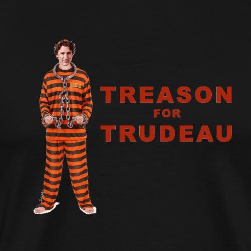 treason for trudeau - Men's Premium T-Shirt