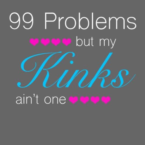 99 Problems (Kinks) - Men's Premium T-Shirt