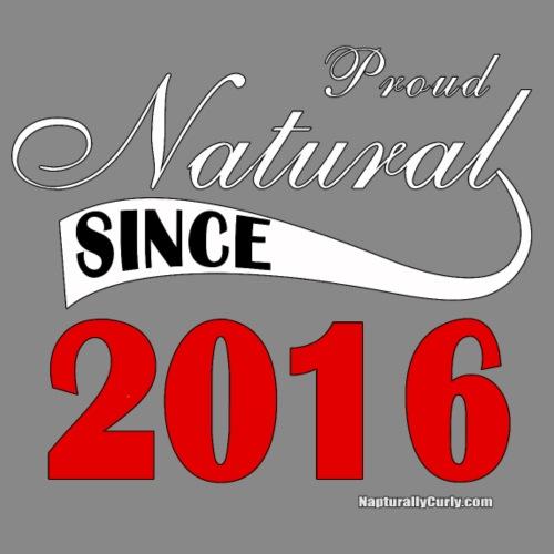 Been Natural Since 2016 - Men's Premium T-Shirt