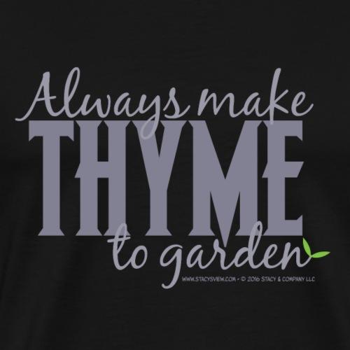 Always make Thyme - Men's Premium T-Shirt
