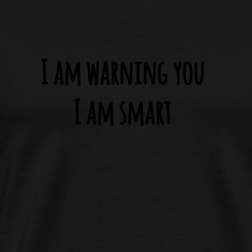 I am smart - Men's Premium T-Shirt