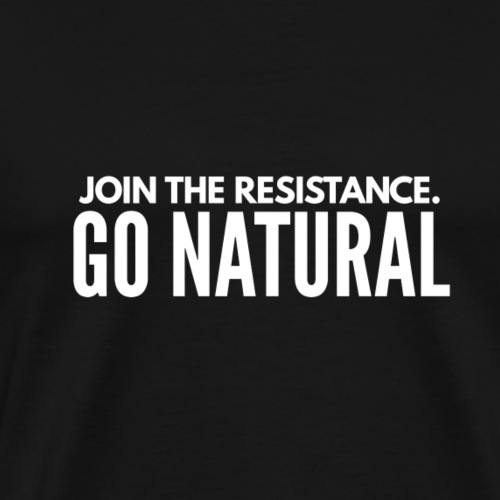 Join The Resistance. GO NATURAL Hoodie Dress - Men's Premium T-Shirt