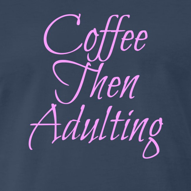 Coffee Then Adulting