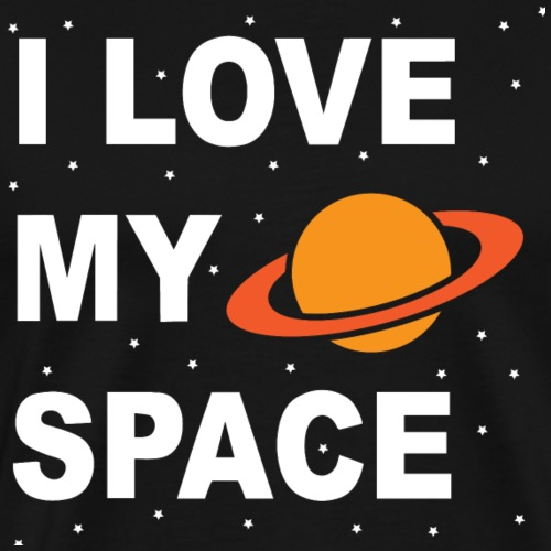 I love my space - Men's Premium T-Shirt