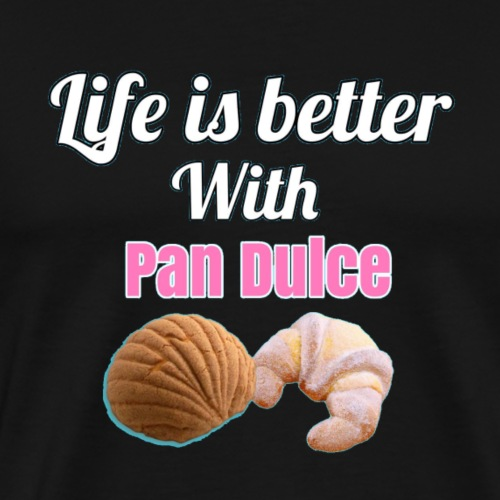 Life is Better with Pan Dulce - Chocolate - Men's Premium T-Shirt