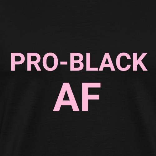 pro black af pink - Men's Premium T-Shirt